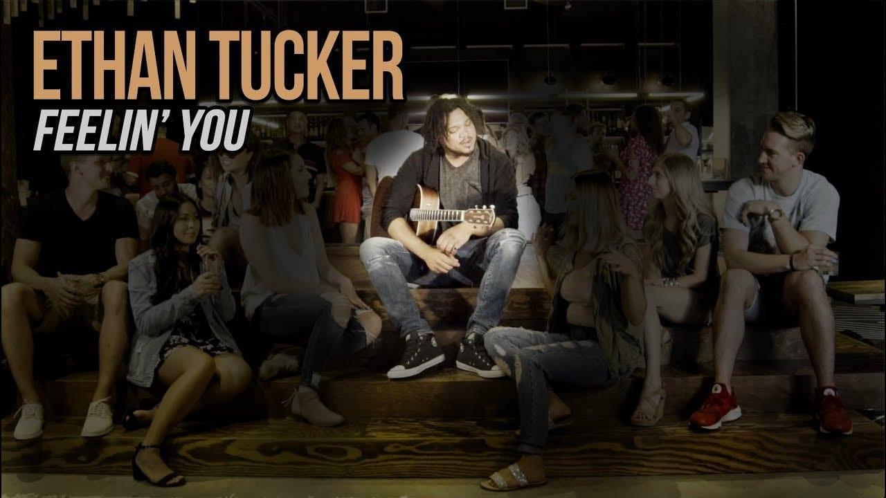 "Ethan Tucker - ""Feelin' You"""